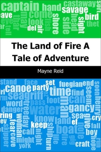 The Land of Fire (e-bok) av Mayne Reid