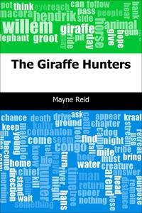 The Giraffe Hunters (e-bok) av Mayne Reid