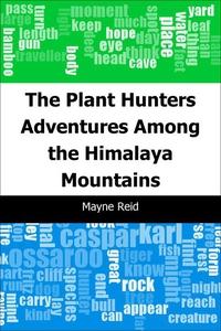 The Plant Hunters (e-bok) av Mayne Reid