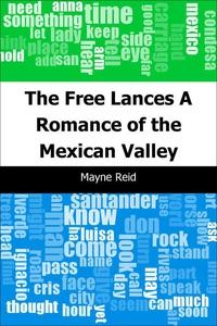 The Free Lances (e-bok) av Mayne Reid