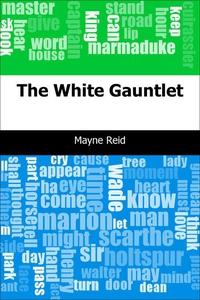 The White Gauntlet (e-bok) av Mayne Reid