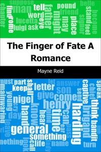 The Finger of Fate (e-bok) av Mayne Reid