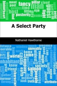 A Select Party (e-bok) av Nathaniel Hawthorne