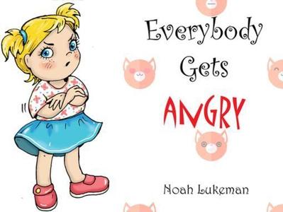 Everybody Gets Angry (e-bok) av Noah Lukeman