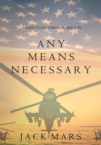 Any Means Necessary (a Luke Stone Thriller-Book