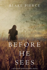 Before he Sees (A Mackenzie White Mystery-Book