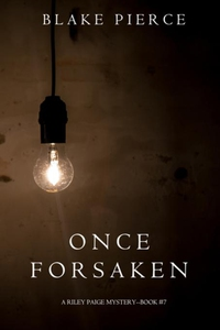 Once Forsaken (A Riley Paige Mystery-Book 7) (e