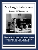 My Larger Education