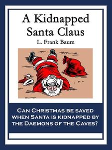 A Kidnapped Santa Claus (e-bok) av L. Frank Bau