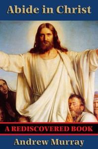 Abide in Christ (Rediscovered Books) (e-bok) av