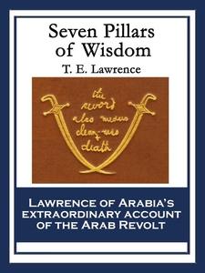 Seven Pillars of Wisdom (e-bok) av T. E. Lawren