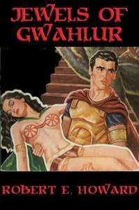 Jewels of Gwahlur (e-bok) av Robert E. Howard