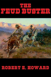 The Feud Buster (e-bok) av Robert E. Howard