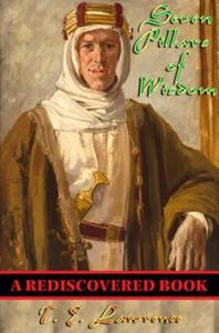 Seven Pillars of Wisdom (Rediscovered Books) (e