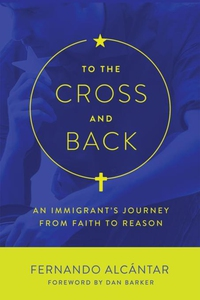 To the Cross and Back (e-bok) av Fernando Alcán
