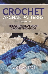 Crochet Afghan Patterns For Beginners (e-bok) a