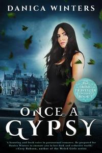 Once a Gypsy (e-bok) av Danica Winters