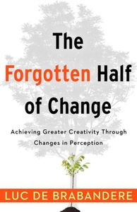 The Forgotten Half of Change (e-bok) av Luc de