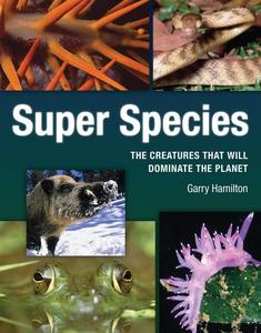 Super Species (e-bok) av Garry Hamilton
