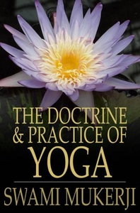 The Doctrine and Practice of Yoga (e-bok) av Sw