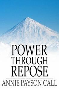 Power Through Repose (e-bok) av Annie Payson Ca