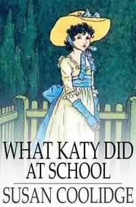 What Katy Did at School (e-bok) av Susan Coolid