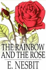 The Rainbow and the Rose (e-bok) av E. Nesbit