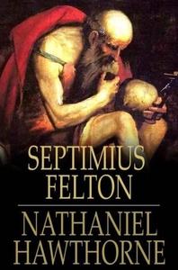 Septimius Felton (e-bok) av Nathaniel Hawthorne