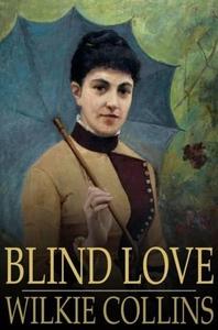 Blind Love (e-bok) av Wilkie Collins, Walter Be