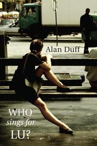 Who Sings for Lu? (e-bok) av Alan Duff