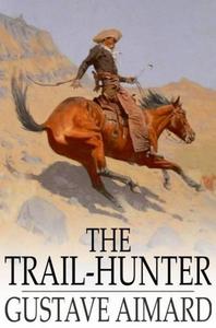 The Trail-Hunter (e-bok) av Gustave Aimard