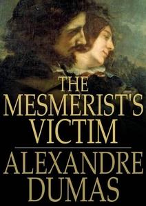 The Mesmerist's Victim (e-bok) av Alexandre Dum