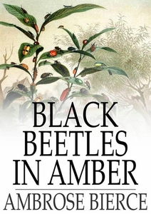 Black Beetles in Amber (e-bok) av Ambrose Bierc