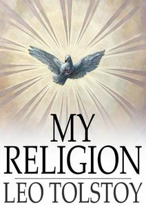 My Religion (e-bok) av Leo Tolstoy