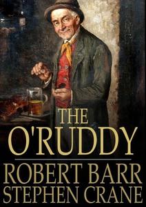 The O'Ruddy (e-bok) av Robert Barr, Stephen Cra