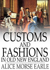 Customs and Fashions in Old New England (e-bok)