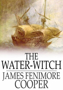 The Water-Witch (e-bok) av James Fenimore Coope