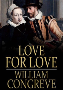 Love for Love (e-bok) av William Congreve