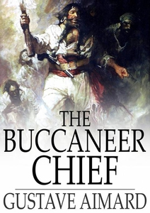 The Buccaneer Chief (e-bok) av Gustave Aimard