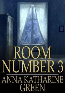 Room Number 3 (ebok) av Anna Katharine Green
