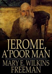 Jerome, a Poor Man (e-bok) av Mary E. Wilkins F