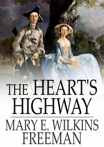 The Heart's Highway (e-bok) av Mary E. Wilkins
