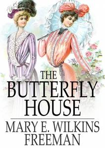 The Butterfly House (e-bok) av Mary E. Wilkins