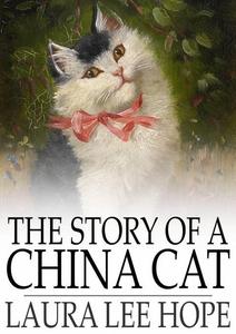 The Story of a China Cat (e-bok) av Laura Lee H