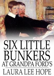 Six Little Bunkers at Grandpa Ford's (e-bok) av