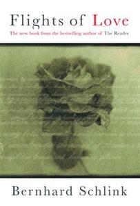 Flights of Love (ebok) av Bernhard Schlink
