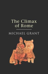 The Climax Of Rome (ebok) av Michael Grant