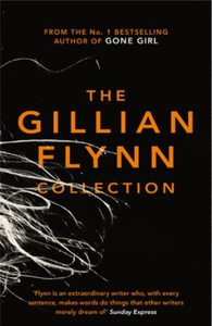 The Gillian Flynn Collection (ebok) av Gillia