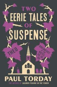 Two Eerie Tales of Suspense (ebok) av Paul To