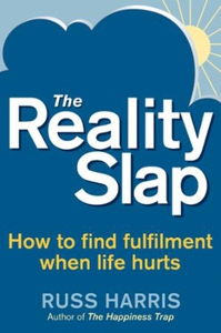 The Reality Slap (ebok) av Russ Harris